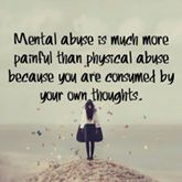 Mental abuse is much more painful than physical abuse