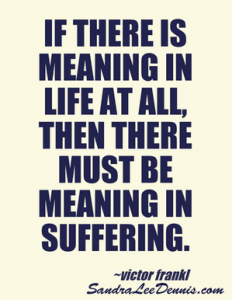 Meaning in life through suffering